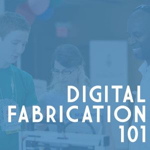 digital-fabrication-101-square